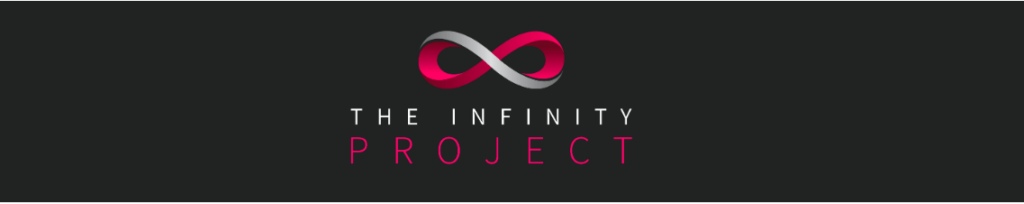 INTRODUCING THE INFINITY PROJECT